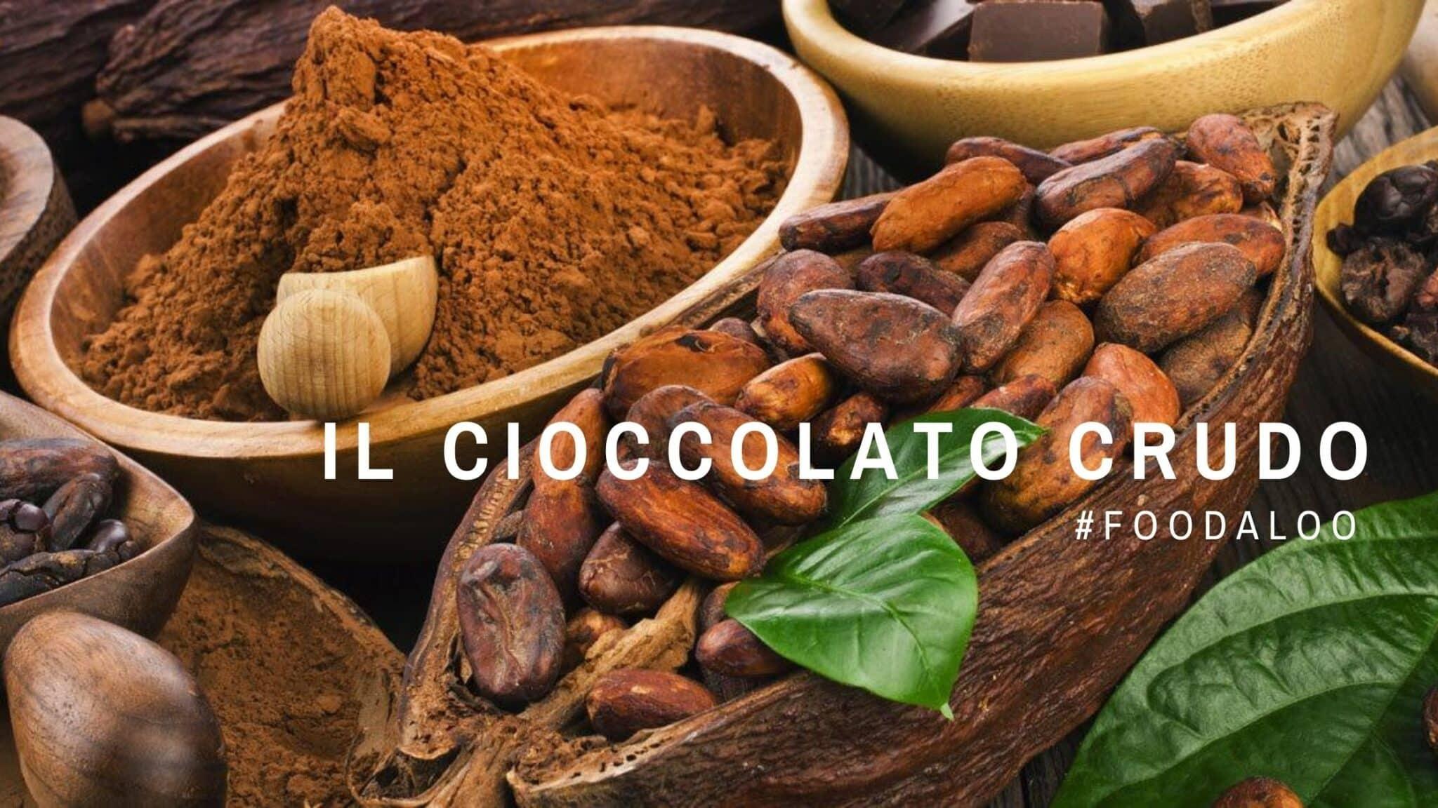 Cioccolato crudo, che cos'è, proprietà e benefici