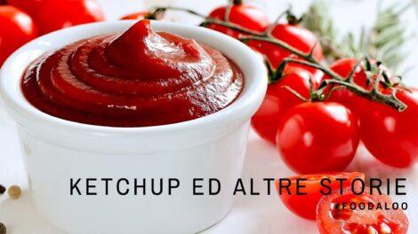 Le origini della salsa rossa più famosa al mondo, il Ketchup