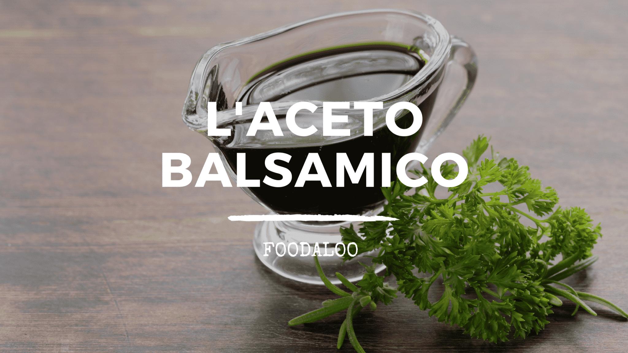 L'aceto balsamico caratteristiche, peculiarità e ricette.