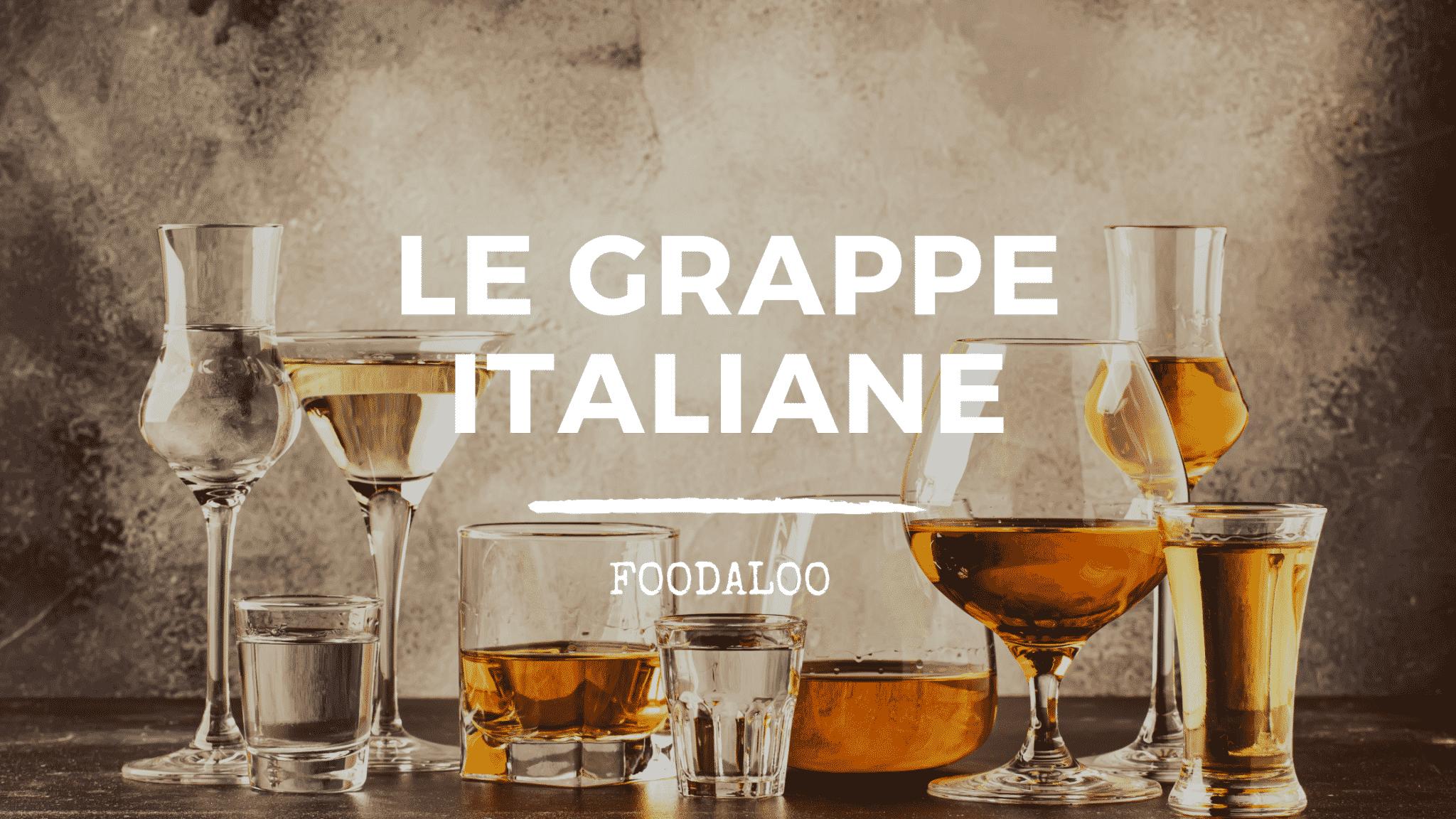 Origini, storia e caratteristiche delle grappe italiane